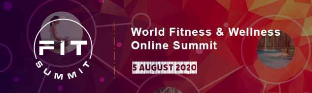 Speakers Announced, World Fitness & Wellness Online Summit, 5 August